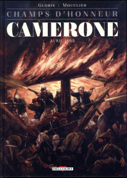 Champs d'honneur tome 4 - Camerone - Avril 1863