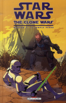 Star Wars - the clone wars ; mission 5 ; le temple perdu