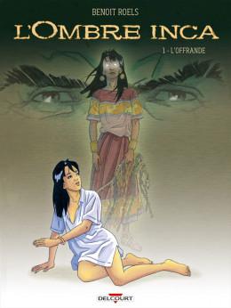 L'ombre Inca tome 1 - L'Offrande