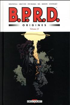 B.P.R.D. Origines tome 2