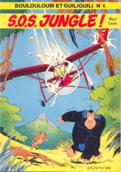 Boulouloum et Guiliguili (Les jungles perdues) tome 4 - S.O.S. jungle ! (éd. 1981)