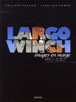 Largo Winch ; images en marge 1990-2010