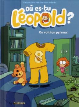 où es-tu Léopold ? tome 1 - on voit ton pyjama !