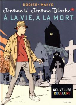 Jérôme K. Jérôme Bloche T.3 - à la vie, à la mort