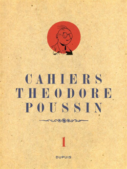 Cahiers de Théodore Poussin tome 1