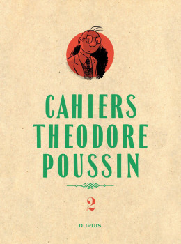 Cahiers de Théodore Poussin tome 2