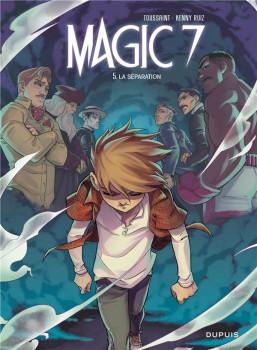 magic 7 t5 magic 7 - tome 5 - la separation