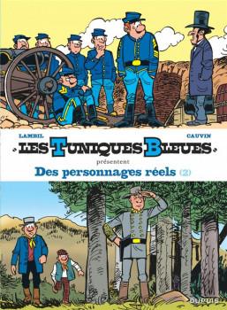 Les tuniques bleues présentent tome 8 - Des personnages réels 2/2