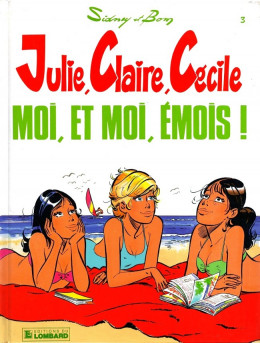 Julie, Claire, Cécile tome 3 - moi et moi émois