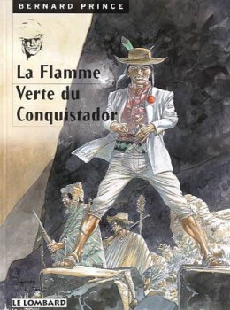 Bernard prince tome 8 - la flamme verte du conquistador