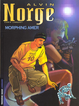 alvin norge tome 2 - morphing amer