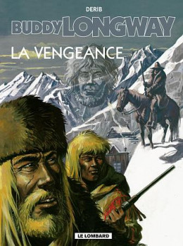buddy longway tome 11 - la vengeance