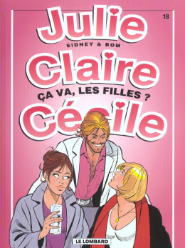 julie, claire, cécile tome 18 - ça va,les filles ?