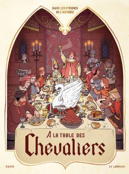 Dans les cuisines de l'histoire tome 1 - À la table des chevaliers