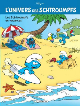 L'univers des Schtroumpfs tome 7 - Les Schtroumpfs en vacances