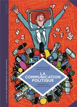 La petite bédéthèque des savoirs tome 14 - La communication politique