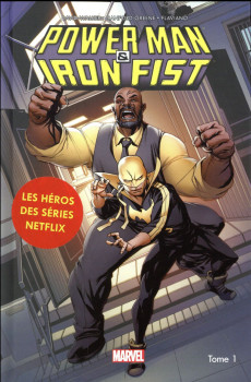 Power Man et Iron Fist tome 1