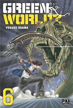 Green worldz tome 6