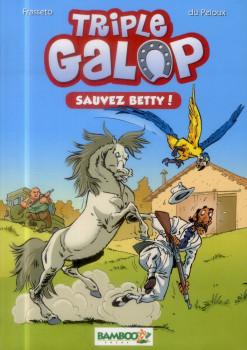 triple galop roman tome 5 - sauvez Betty