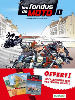 Les fondus de moto tome 1 - avec calendrier 2017 Offert