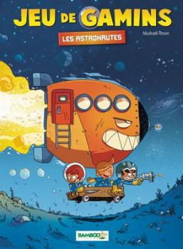 Jeu de gamins tome 4 - Les astronautes