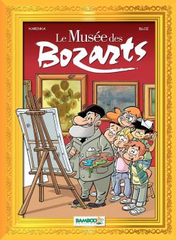 Le musée des Bozarts tome 1