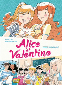 Alice et Valentine tome 1 - L'effet boomerang