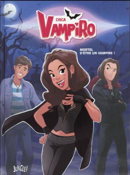 Chica Vampiro tome 1