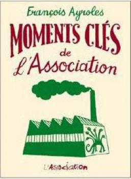 moments clés de l'Association