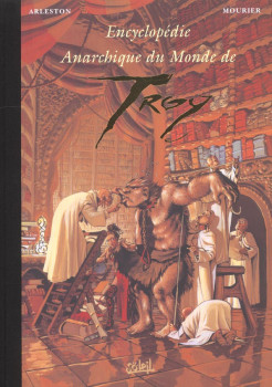 encyclopédie anarchique du monde de troy ; volume second ; les trolls