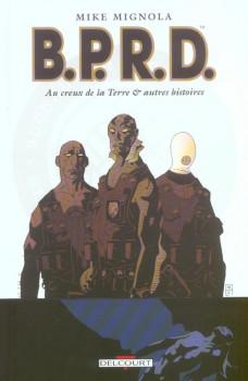b.p.r.d. tome 1 - au creux de la terre et autres histoires