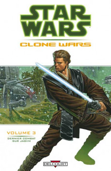 star wars - clone wars tome 3 - dernier combat sur jabim