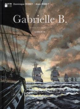 Gabrielle B. - cycle 2 Antilles tome 1 - liberté