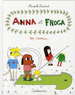 Anna et Froga tome 4 - top niveau