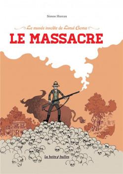 le musée insolite de Limul Goma tome 2 - le massacre