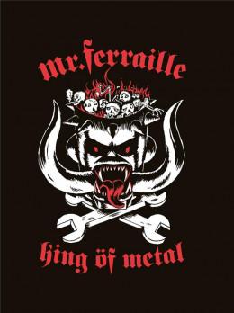 Mr. Ferraille - king of metal