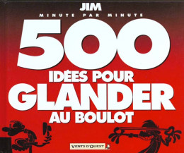 500 idées ; pour glander au boulot