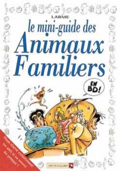les mini-guides en bd tome 12 - animaux famliliers