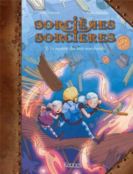 Sorcières sorcières tome 3