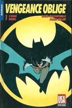 Batman vengeance oblige tome 1 - l'aube noire