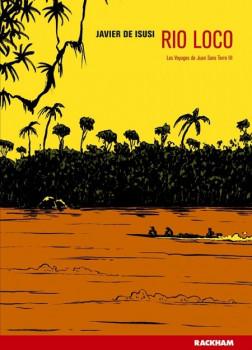 les voyages de Juan sans terre tome 3 - Rio loco