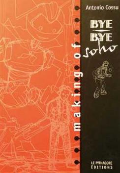 making of bye-bye soho ; une aventure de boskovich