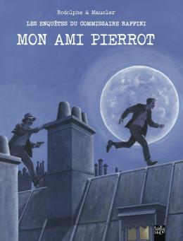 Les enquêtes du commissaire Raffini - mon ami Pierrot