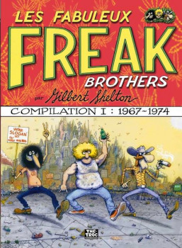 les fabuleux Freak brothers - compilation tome 1 - 1967-1974