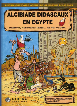 Alcibiade Didascaux en Egypte tome 2 - de Néfertiti, Toutankhamon, Ramsès... à la reine Cléopâtre
