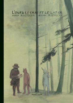 L'ours, le chat et le lapin