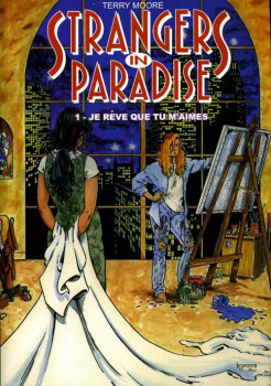 strangers in paradise tome 1 - je rêve que tu m'aimes