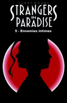 strangers in Paradise tome 5 - ennemies intimes