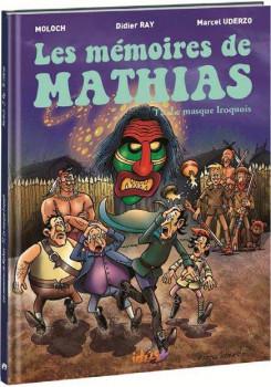 Les mémoires de Mathias tome 2 - le masque iroquois