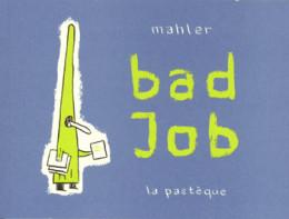 bad job